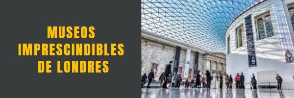 Museos Imprescindibles de Londres, los mejores Free Tours en Londres en español
